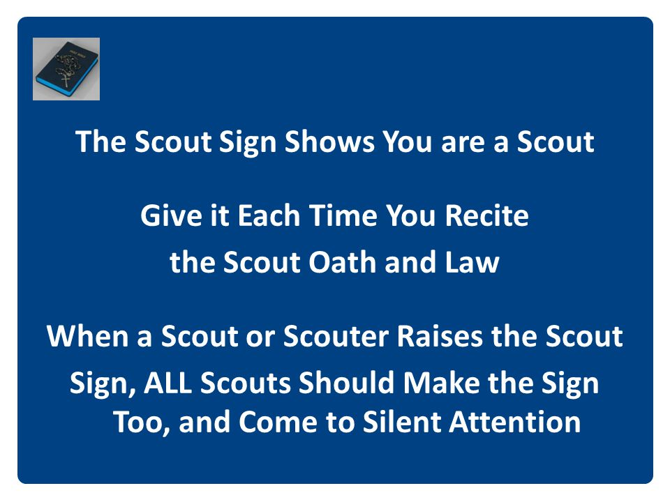The Scout Sign Shows You are a Scout Give it Each Time You Recite