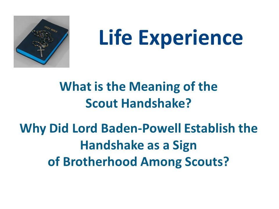 Life Experience What is the Meaning of the Scout Handshake