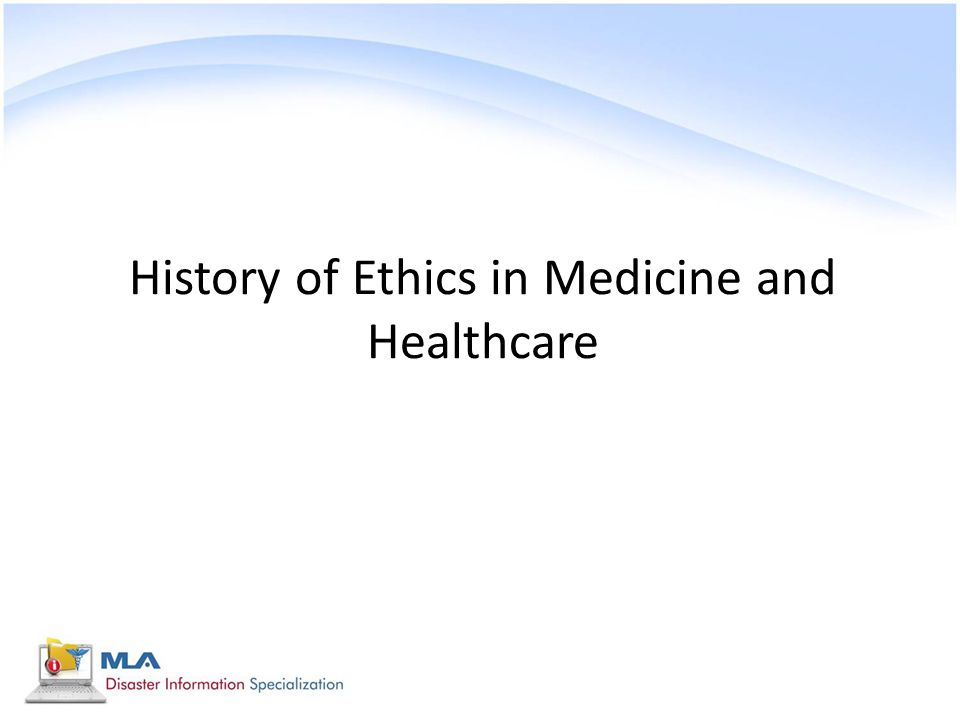History of Ethics in Medicine and Healthcare