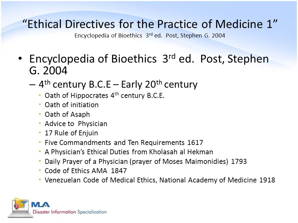 Ethical Directives for the Practice of Medicine 1 Encyclopedia of Bioethics 3rd ed. Post, Stephen G. 2004