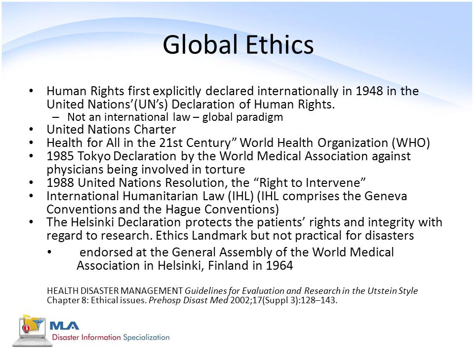 Global Ethics Human Rights first explicitly declared internationally in 1948 in the United Nations'(UN's) Declaration of Human Rights.