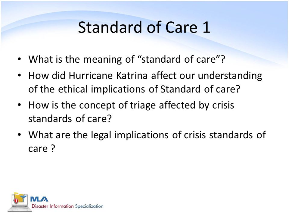 Standard of Care 1 What is the meaning of standard of care