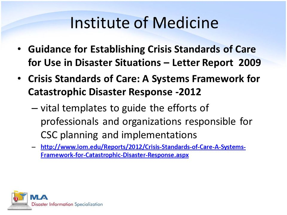 Institute of Medicine Guidance for Establishing Crisis Standards of Care for Use in Disaster Situations – Letter Report 2009.