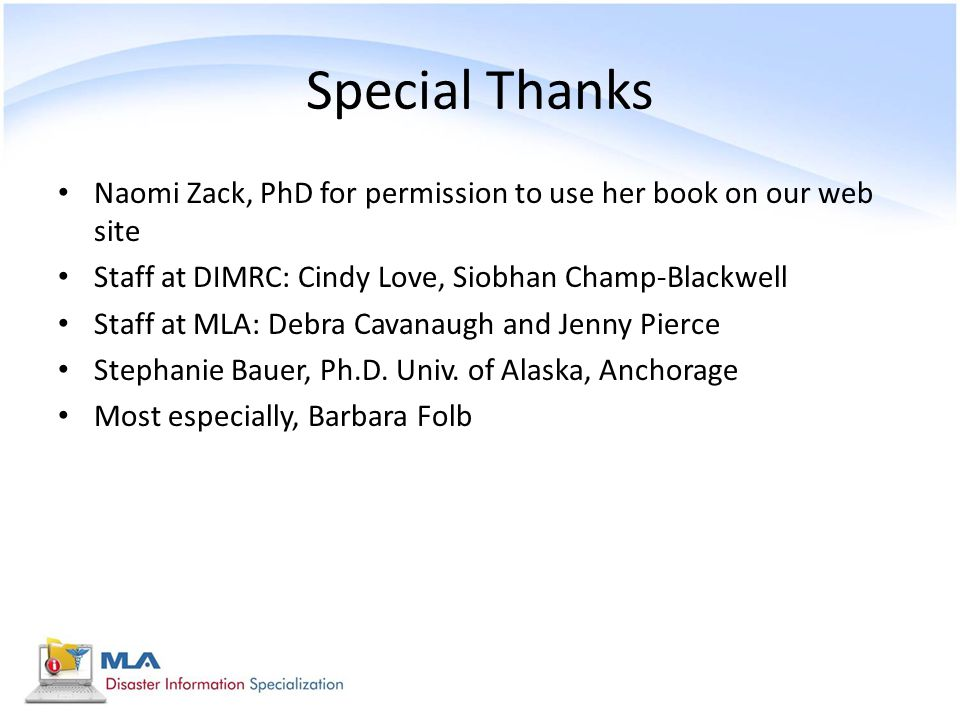 Special Thanks Naomi Zack, PhD for permission to use her book on our web site. Staff at DIMRC: Cindy Love, Siobhan Champ-Blackwell.