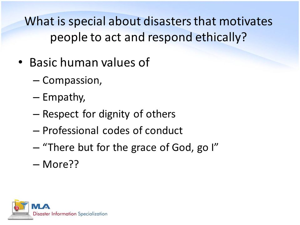 What is special about disasters that motivates people to act and respond ethically