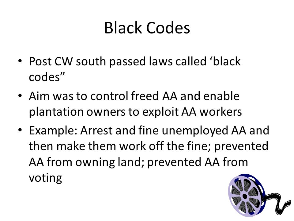 Black Codes Post CW south passed laws called 'black codes