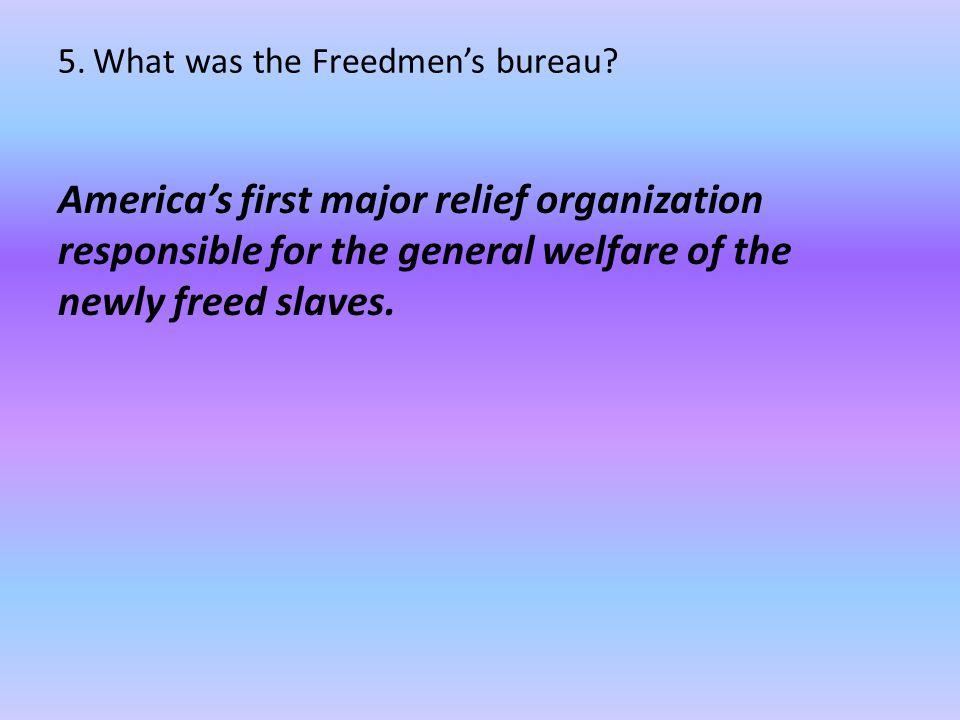 5. What was the Freedmen's bureau