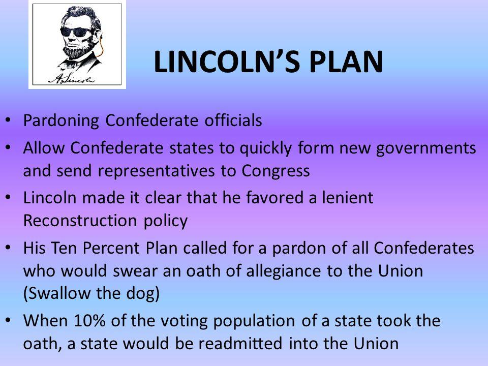 LINCOLN'S PLAN Pardoning Confederate officials