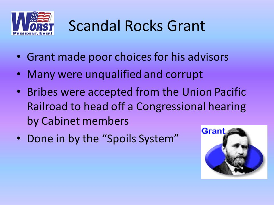 Scandal Rocks Grant Grant made poor choices for his advisors