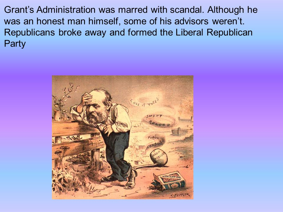 Grant's Administration was marred with scandal