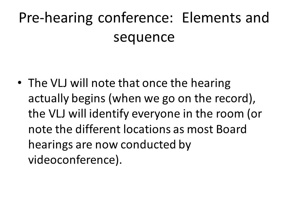 Pre-hearing conference: Elements and sequence