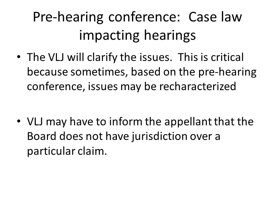 Pre-hearing conference: Case law impacting hearings