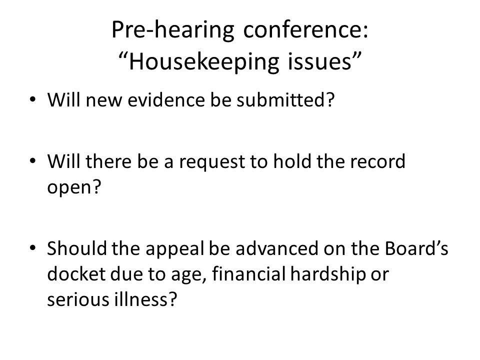 Pre-hearing conference: Housekeeping issues