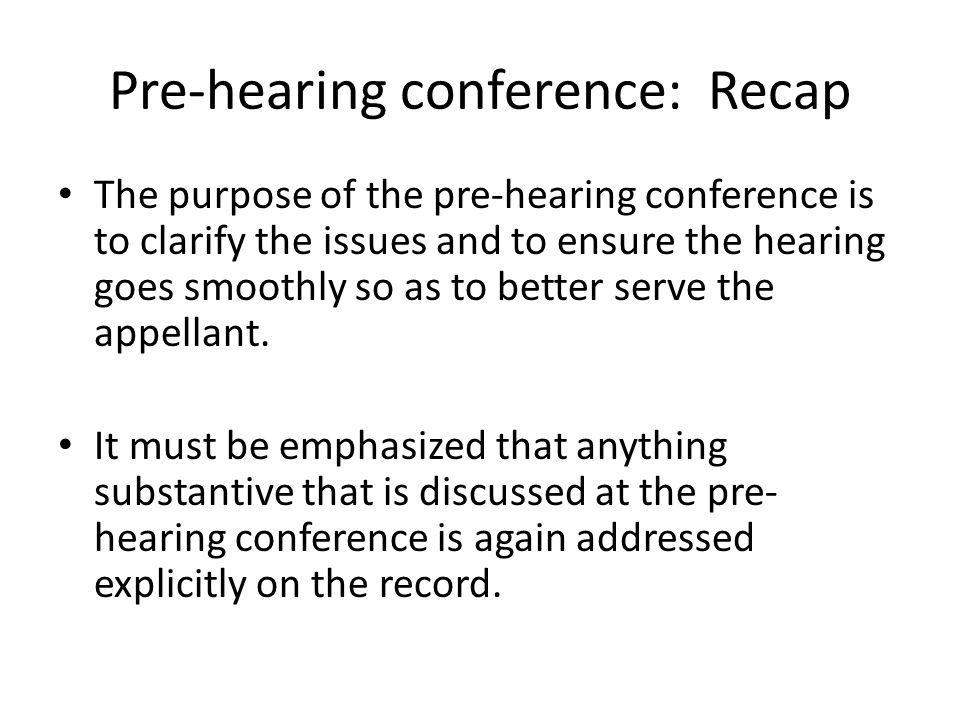 Pre-hearing conference: Recap