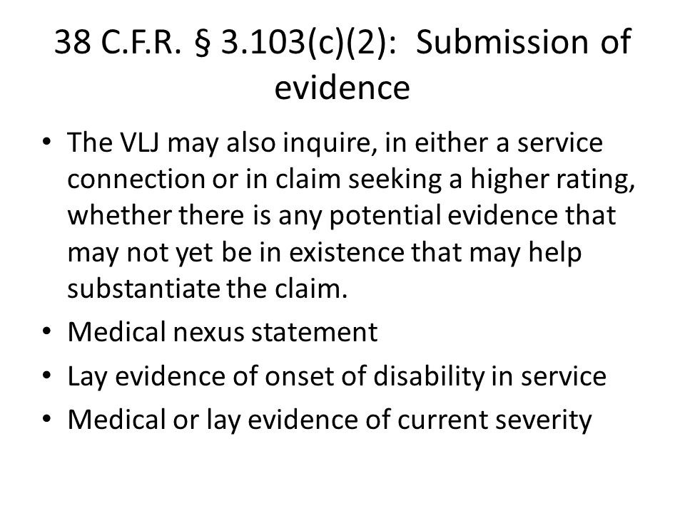 38 C.F.R. § 3.103(c)(2): Submission of evidence