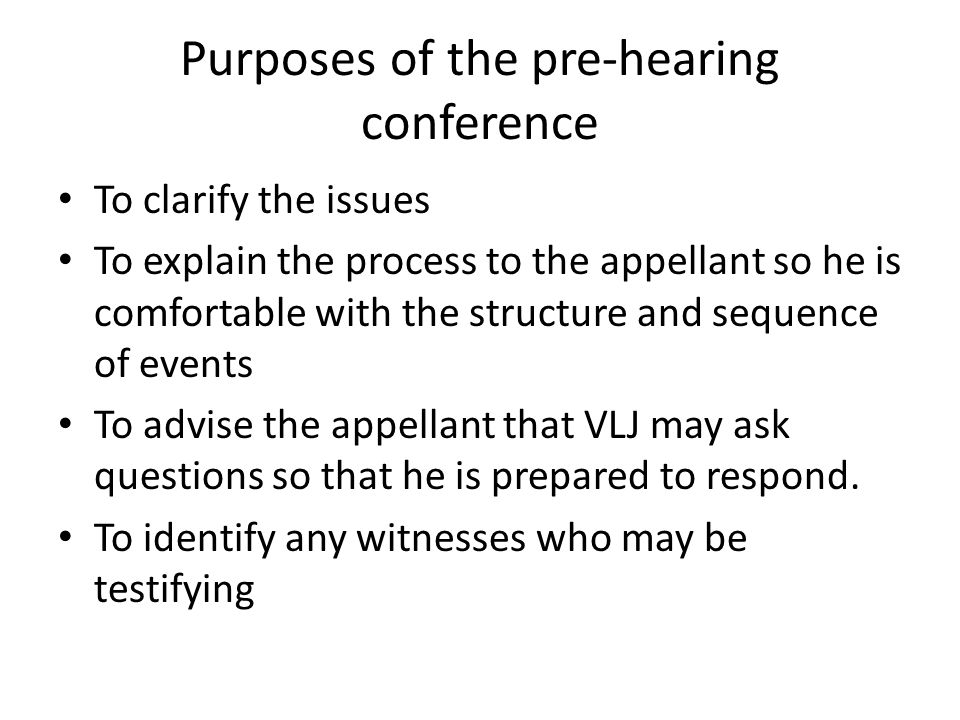 Purposes of the pre-hearing conference