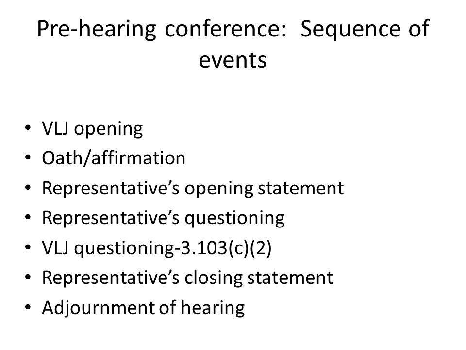 Pre-hearing conference: Sequence of events
