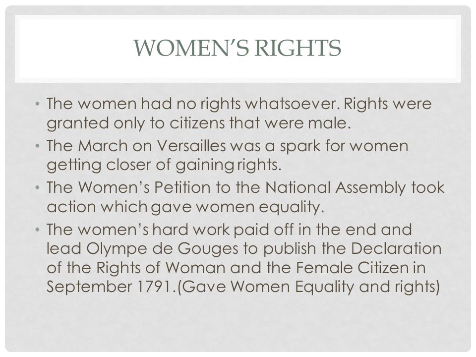 Women's Rights The women had no rights whatsoever. Rights were granted only to citizens that were male.