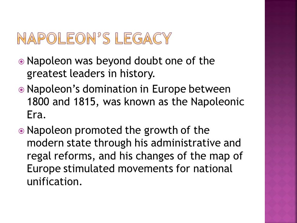 Napoleon's Legacy Napoleon was beyond doubt one of the greatest leaders in history.