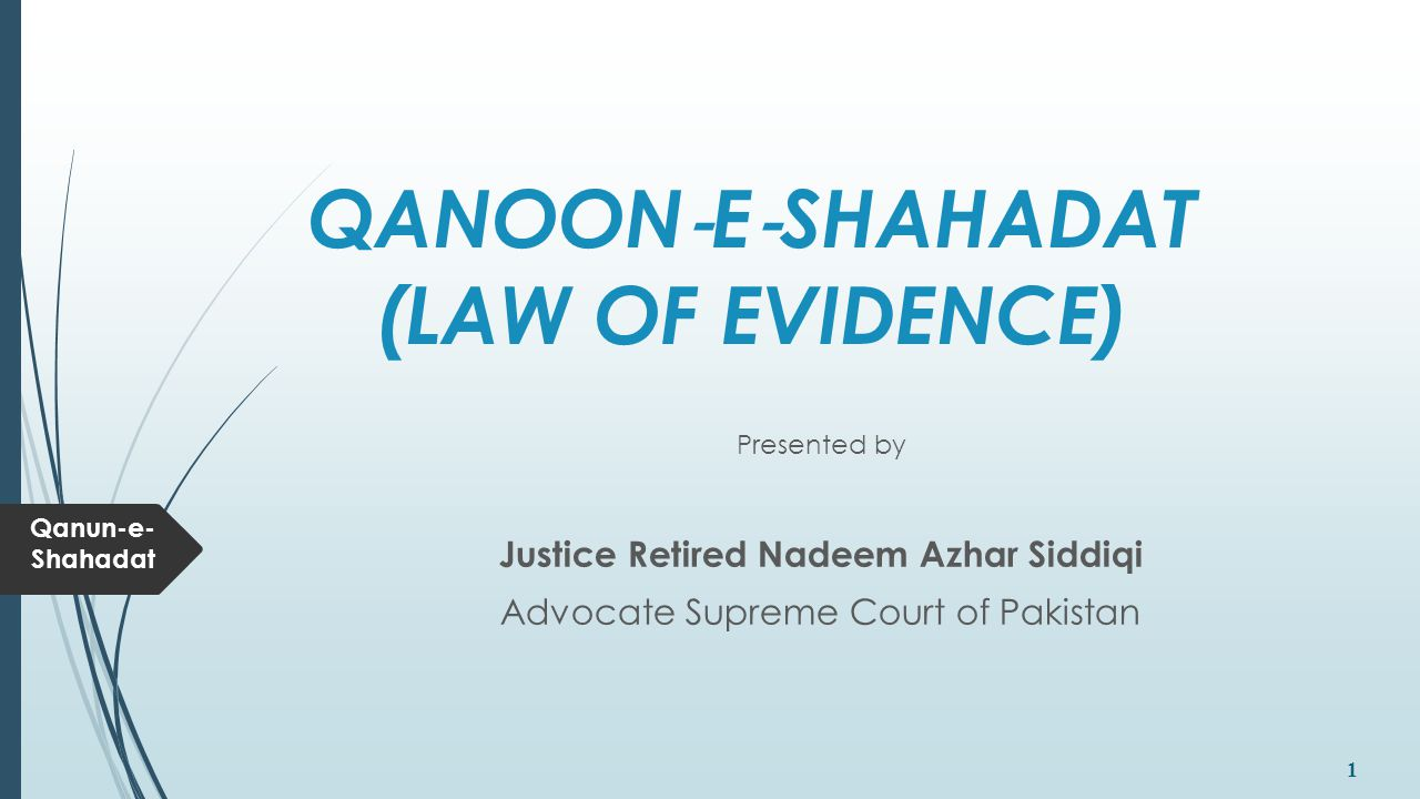 QANOON‐E‐SHAHADAT (LAW OF EVIDENCE)
