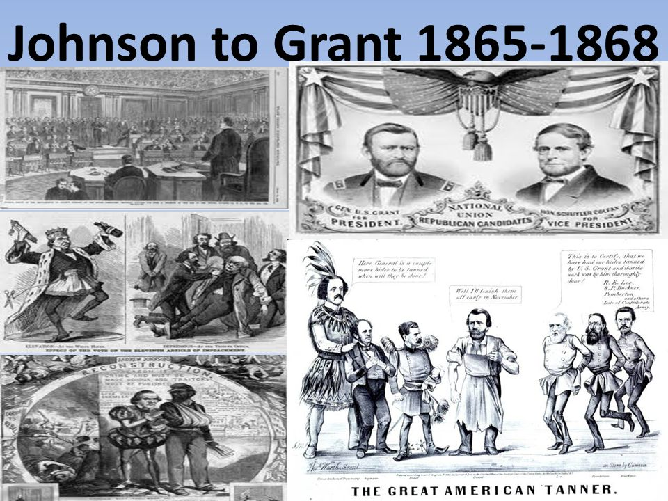 Johnson to Grant 1865-1868