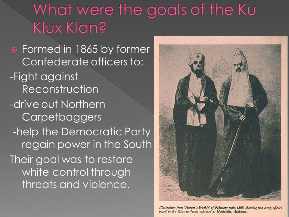 What were the goals of the Ku Klux Klan