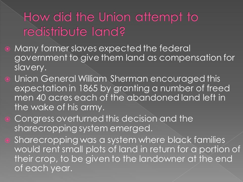How did the Union attempt to redistribute land