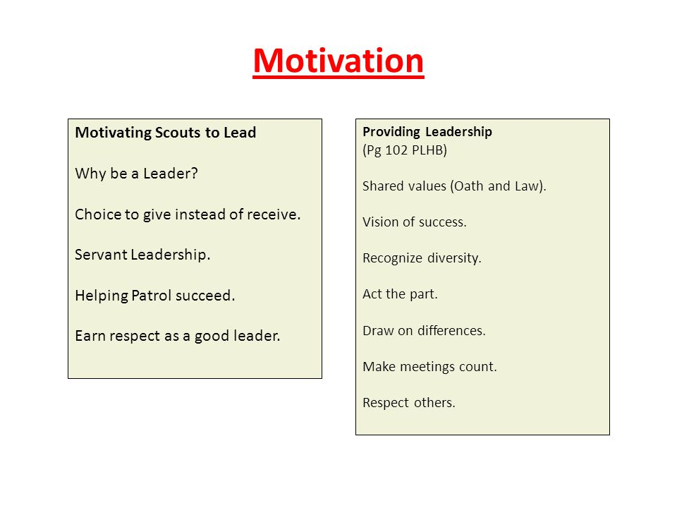Motivation Motivating Scouts to Lead Why be a Leader