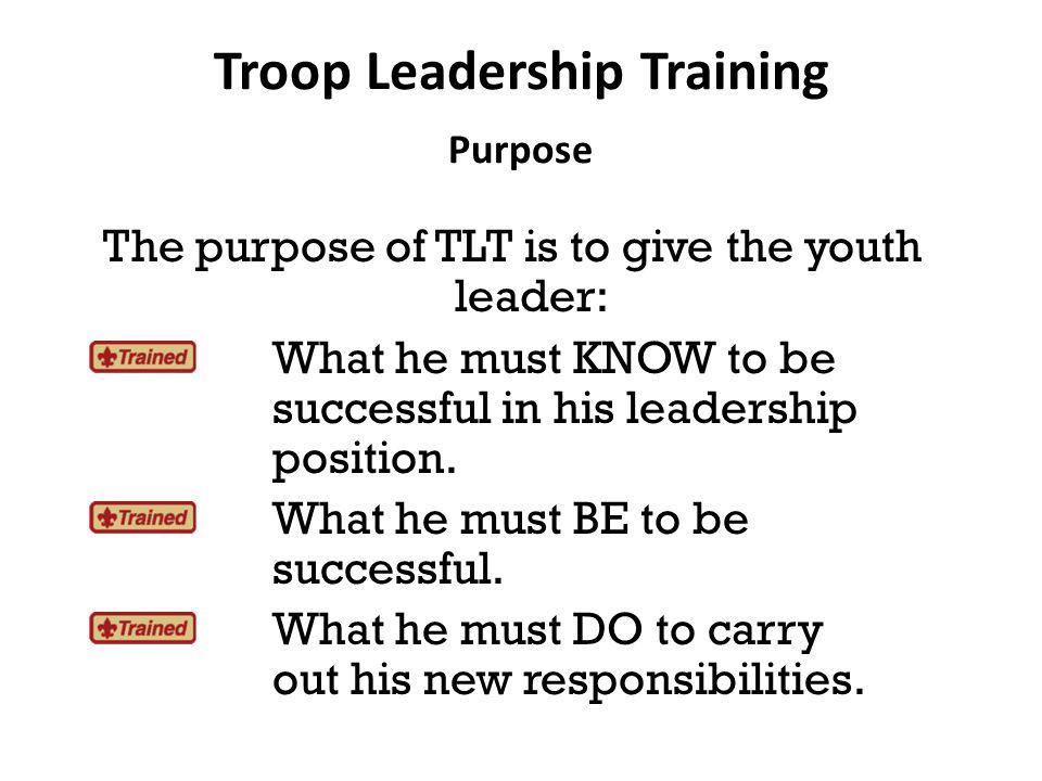 Troop Leadership Training Purpose