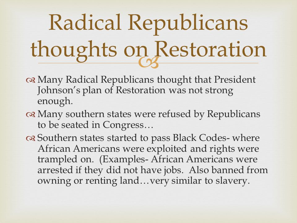 Radical Republicans thoughts on Restoration