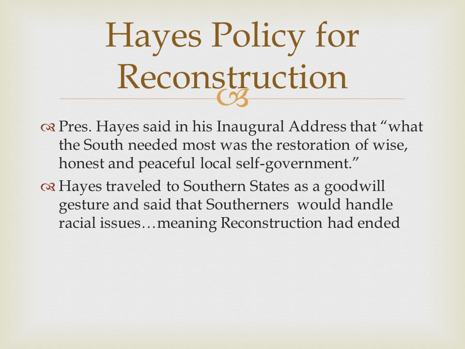 Hayes Policy for Reconstruction