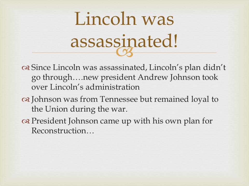 Lincoln was assassinated!