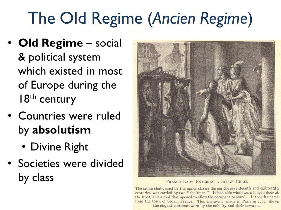 The Old Regime (Ancien Regime)