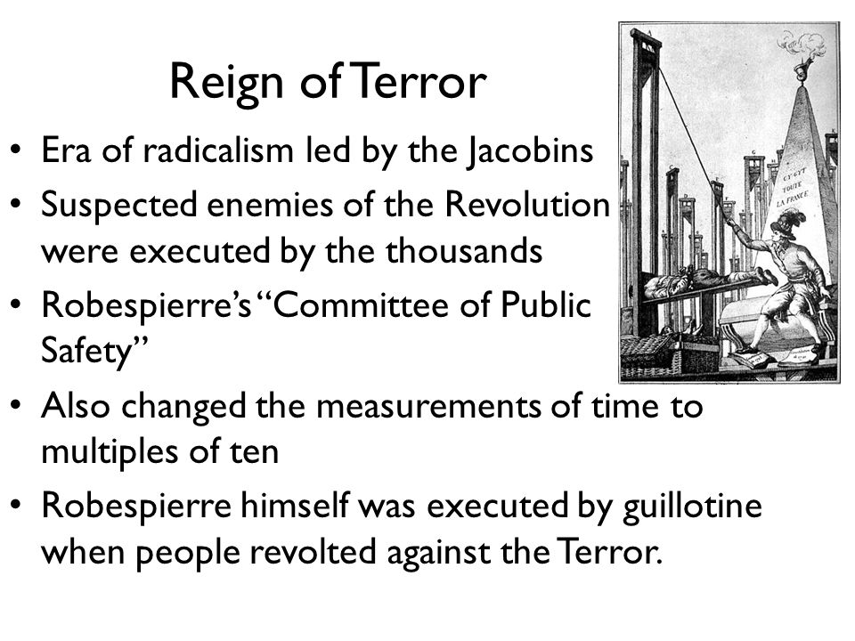 Reign of Terror Era of radicalism led by the Jacobins