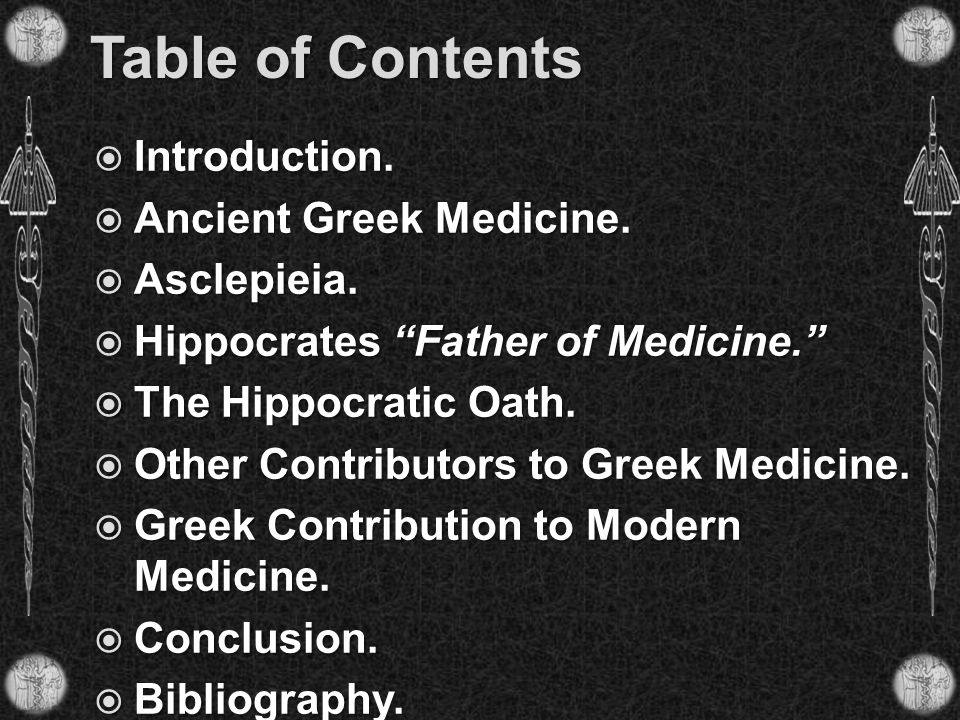 Table of Contents Introduction. Ancient Greek Medicine. Asclepieia.