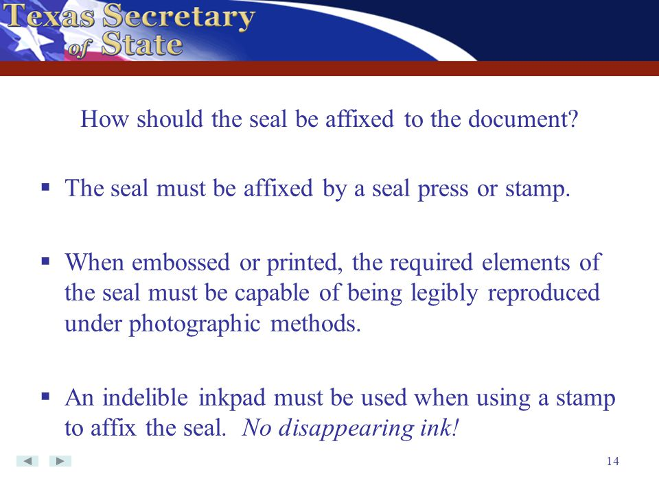 How should the seal be affixed to the document