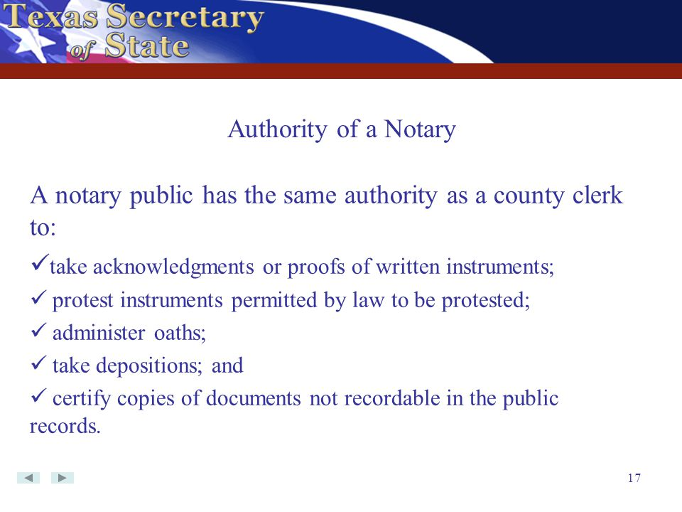 A notary public has the same authority as a county clerk to: