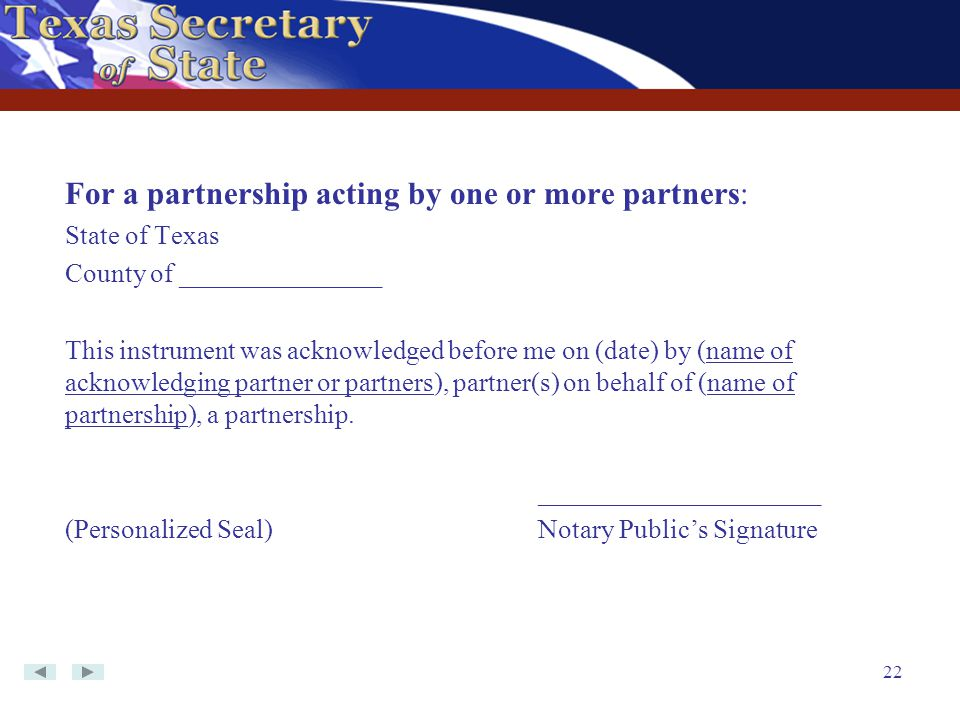 For a partnership acting by one or more partners: