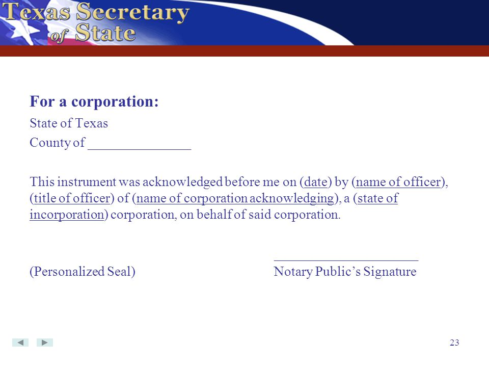For a corporation: State of Texas County of _______________