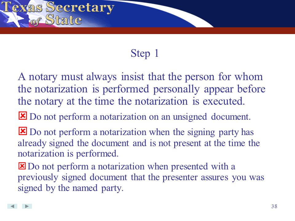 Do not perform a notarization on an unsigned document.
