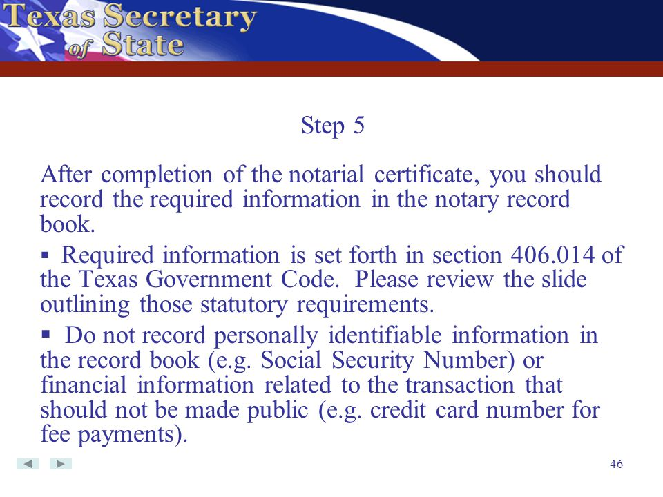Step 5 After completion of the notarial certificate, you should record the required information in the notary record book.
