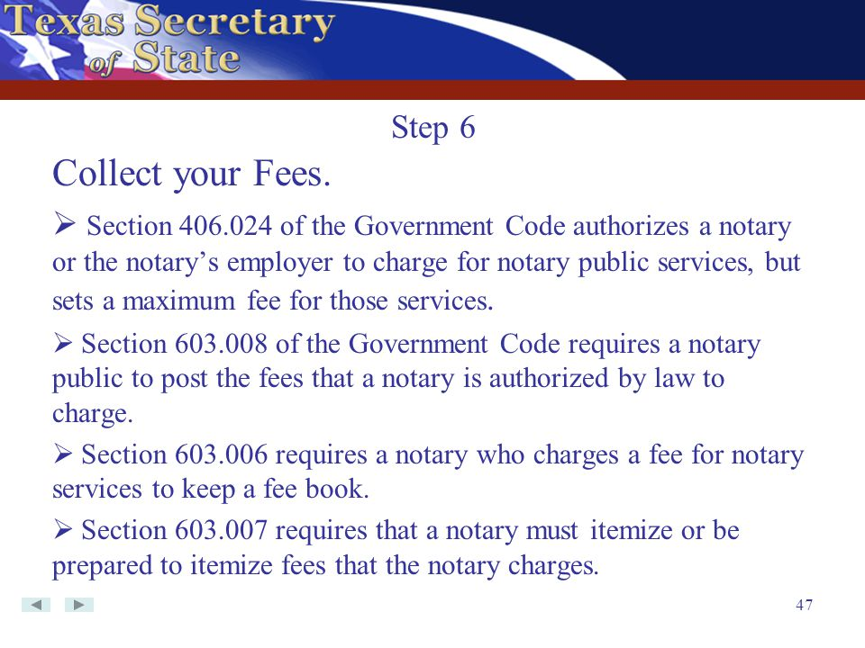 Step 6 Collect your Fees.