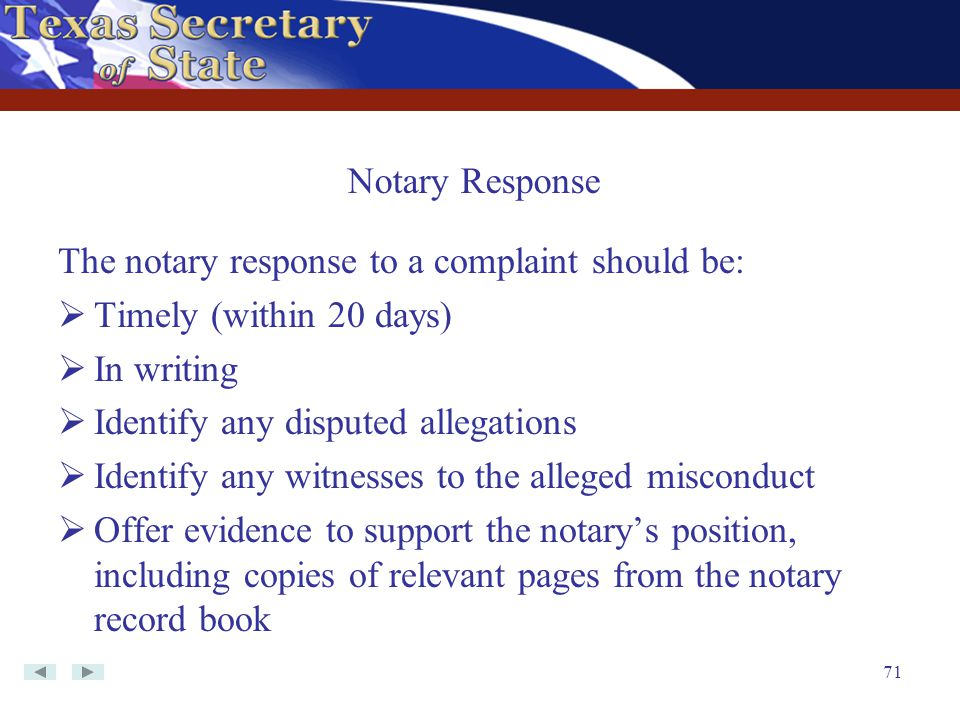 Notary Response The notary response to a complaint should be: Timely (within 20 days) In writing.
