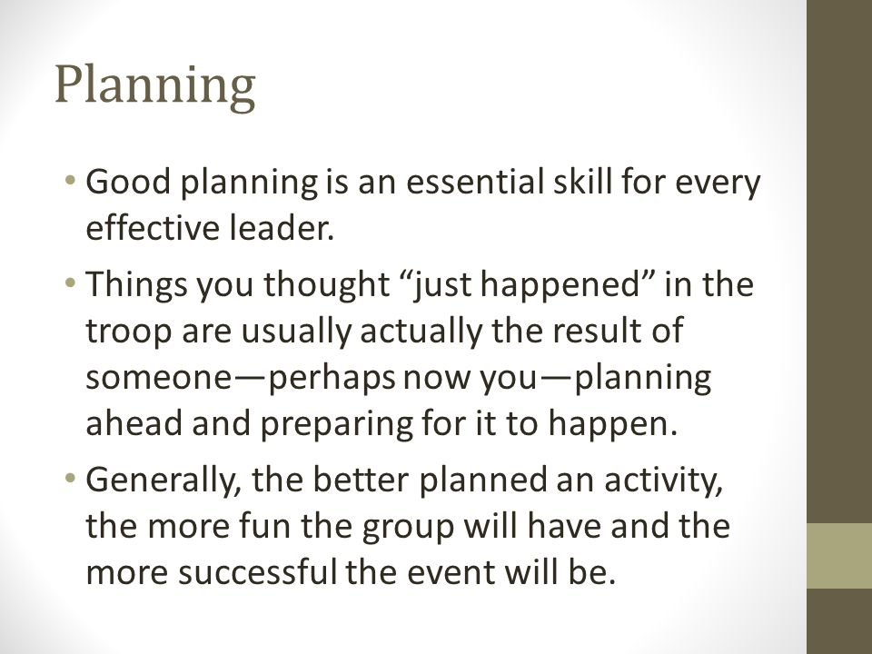 Planning Good planning is an essential skill for every effective leader.