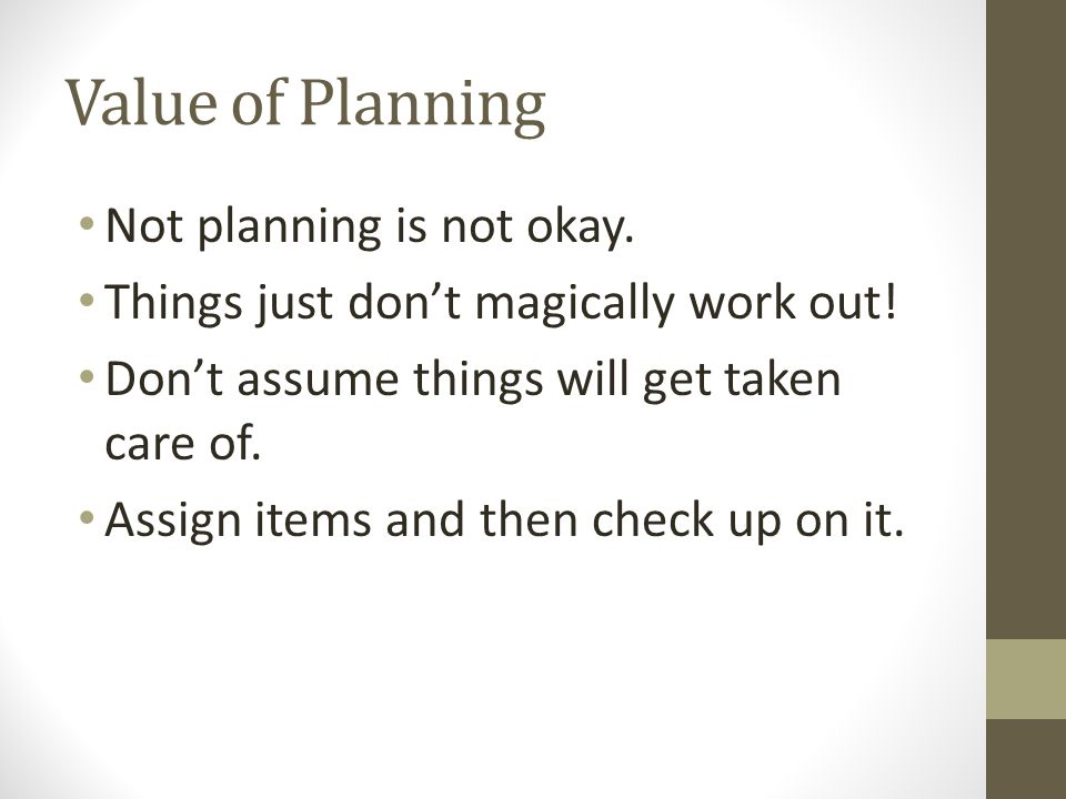 Value of Planning Not planning is not okay.