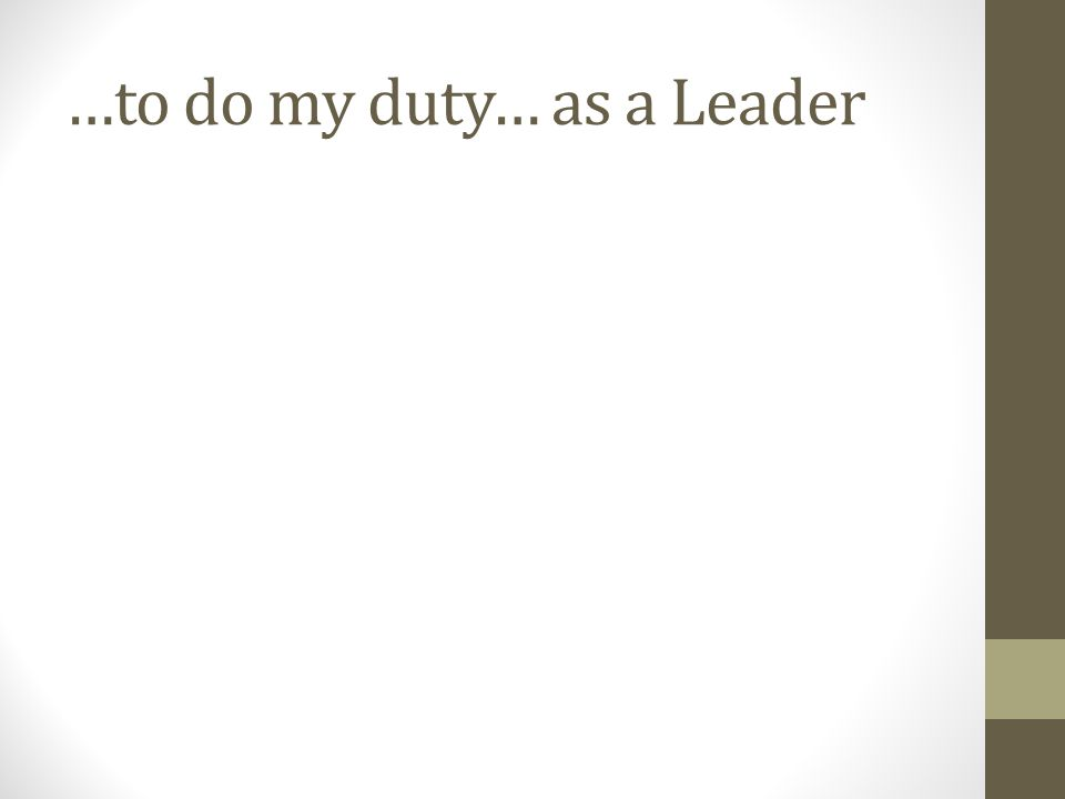 …to do my duty… as a Leader