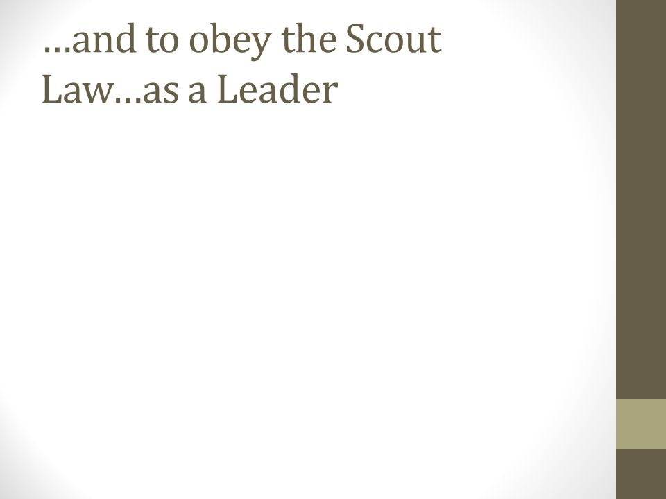 …and to obey the Scout Law…as a Leader
