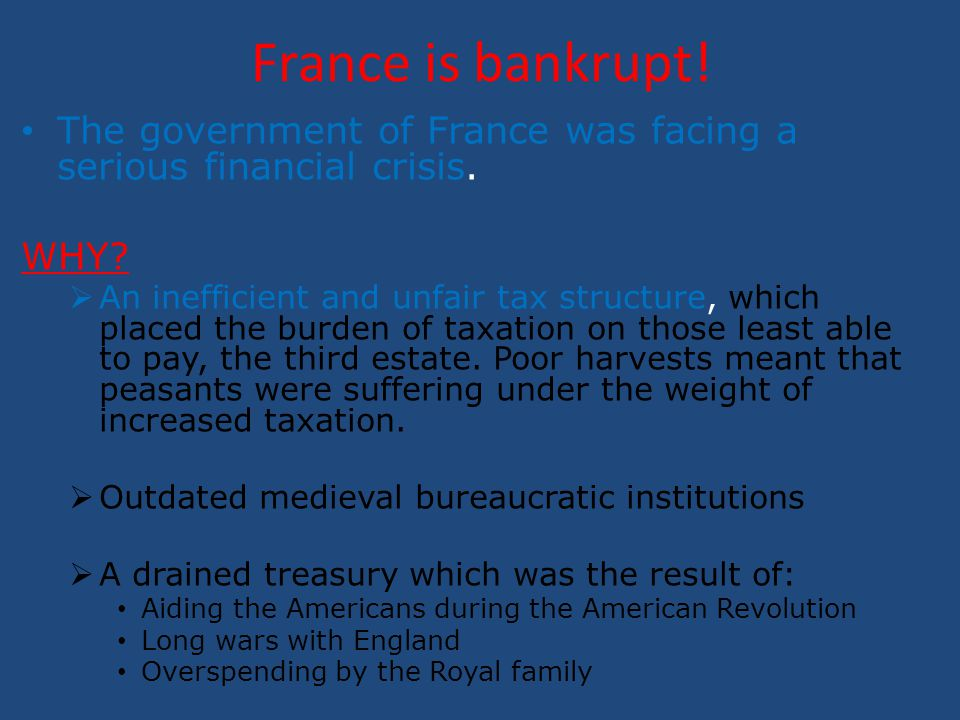 France is bankrupt! The government of France was facing a serious financial crisis. WHY