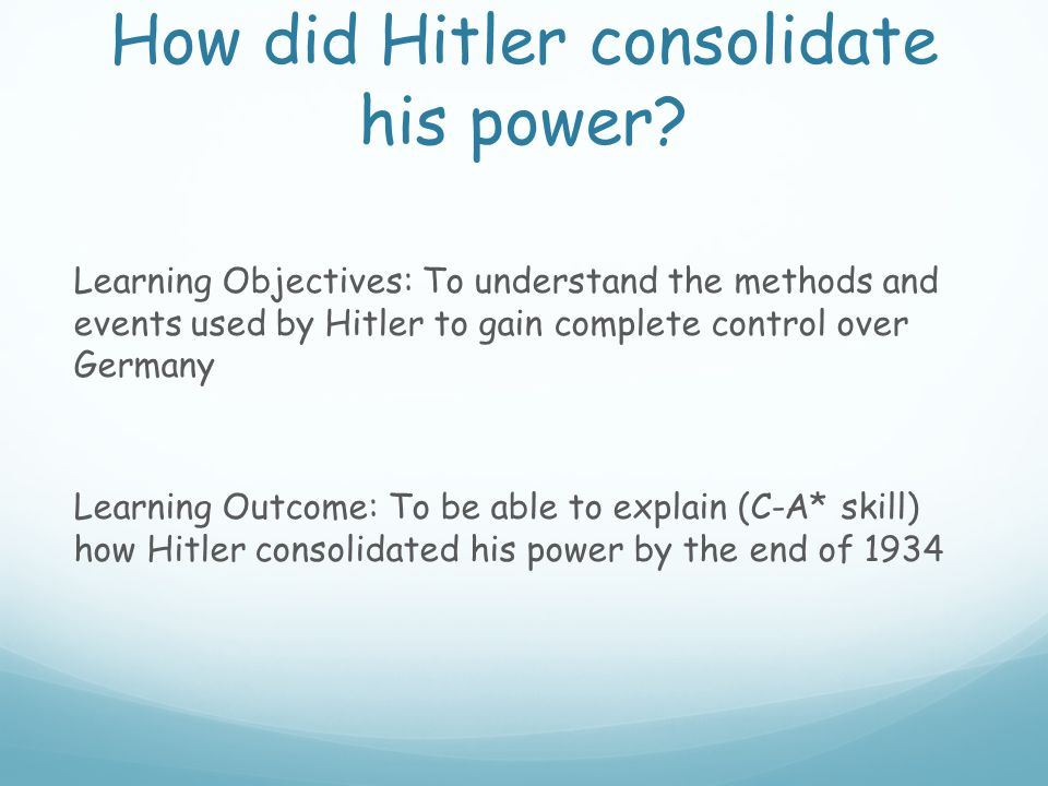 How did Hitler consolidate his power