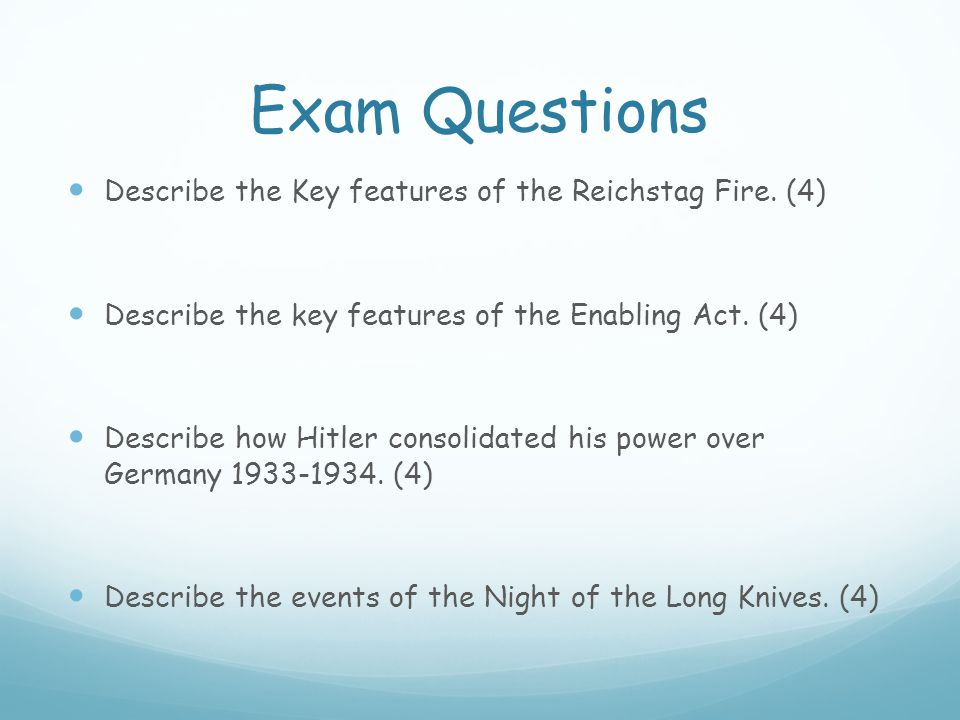 Exam Questions Describe the Key features of the Reichstag Fire. (4)